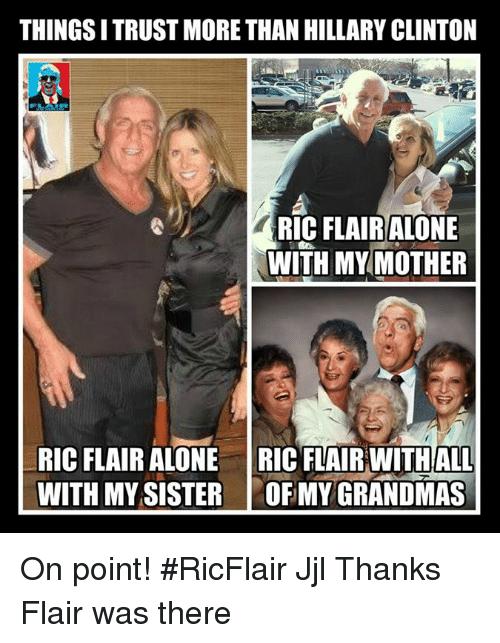 Things I Trust More Ric Flair Meme