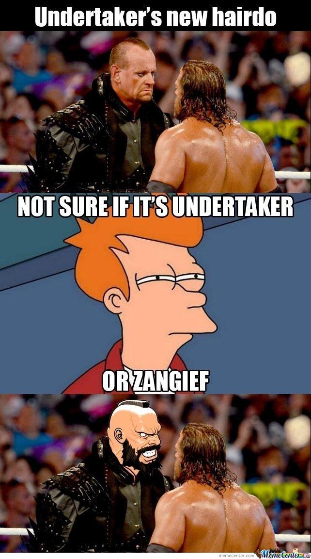 Undertaker's New Hairdo Not The Undertaker Meme