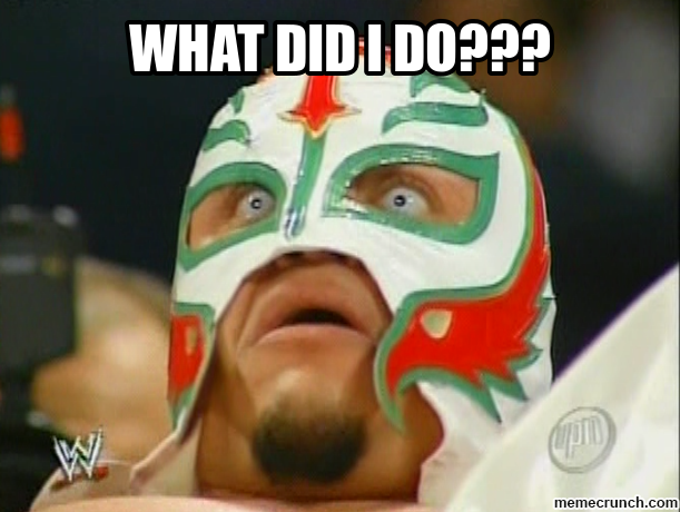 What Did I Do Rey Mysterio Meme