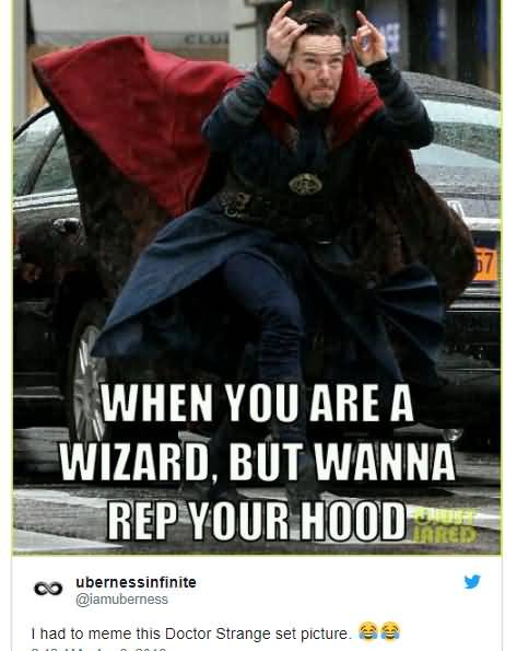 When You Are A Wizard Doctor Strange Meme