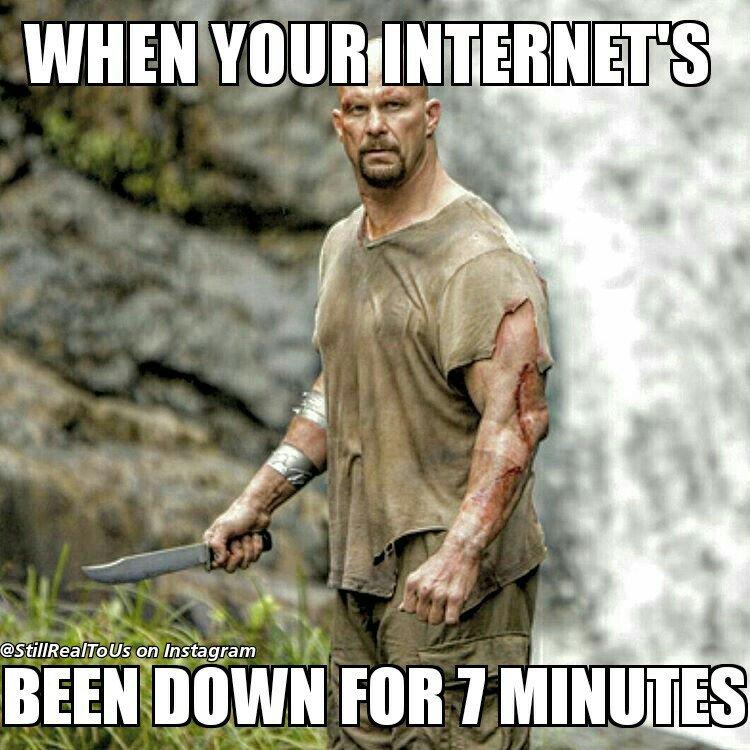 When Your Internet's Been Steve Austin Meme