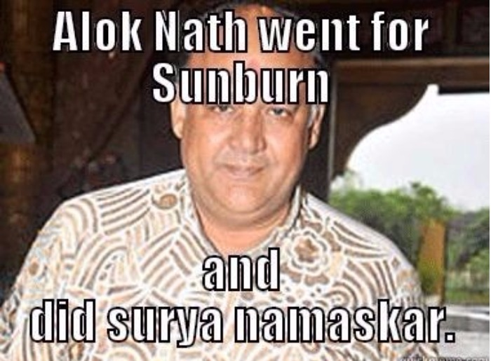 Alok Nath Went For Alok Nath Meme