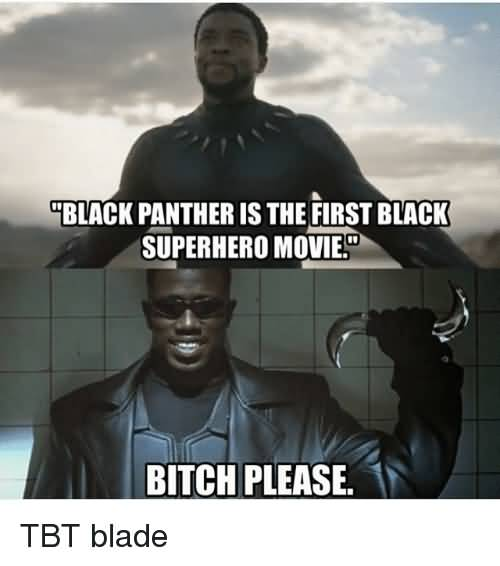 Black Panther Is The First Blade Meme