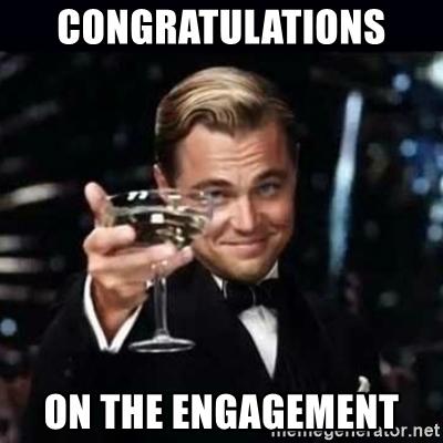 Congratulations On The Engagement Engagement Meme