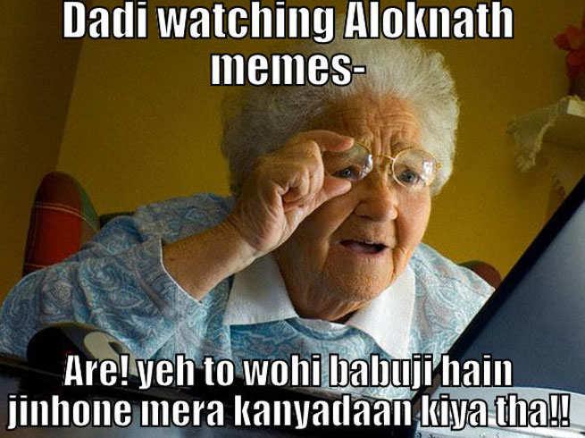 Dadi Watching Aloknath Memes Alok Nath Meme