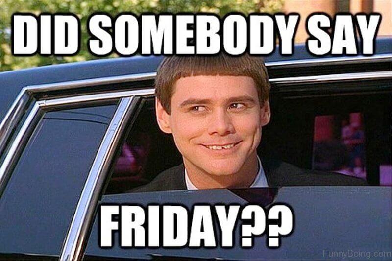 Did Someone Say Friday Good Week Meme