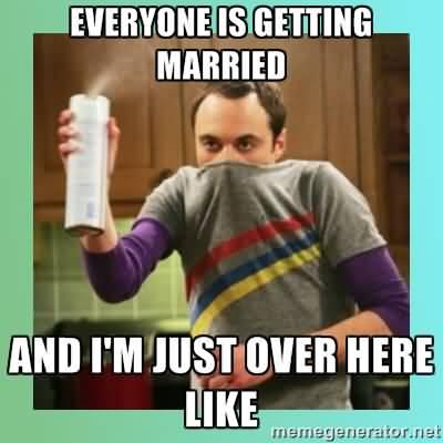 Everyone Is Getting Married Engagement Meme