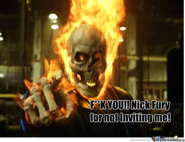 Fk You!! Nick Fury Ghost Rider Meme