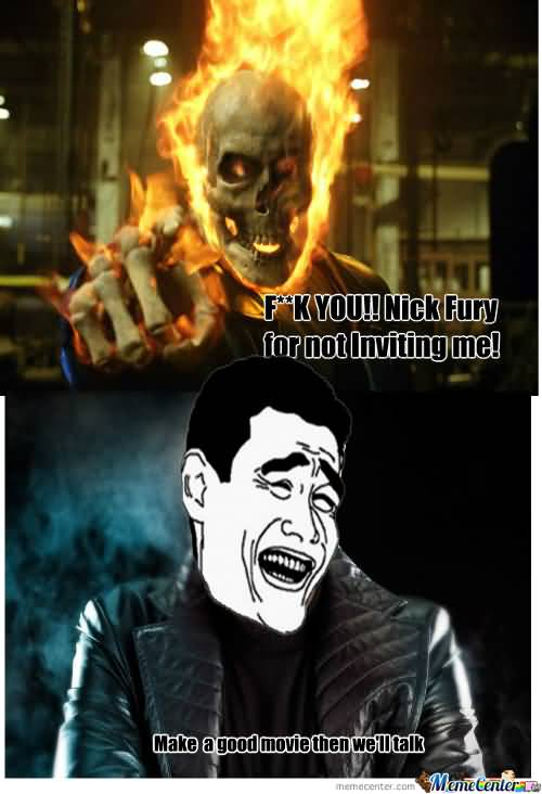 For Not Inviting Me Ghost Rider Meme
