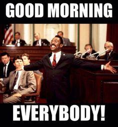Good Morning Everybody! Good Morning Meme