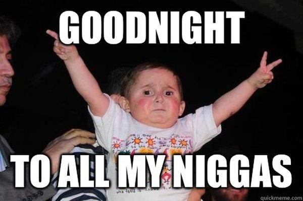 Goodnight To All My Niggas Good Night Meme
