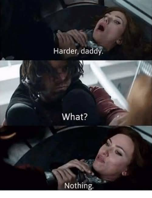 Harder Daddy What Nothing Black Widow Meme