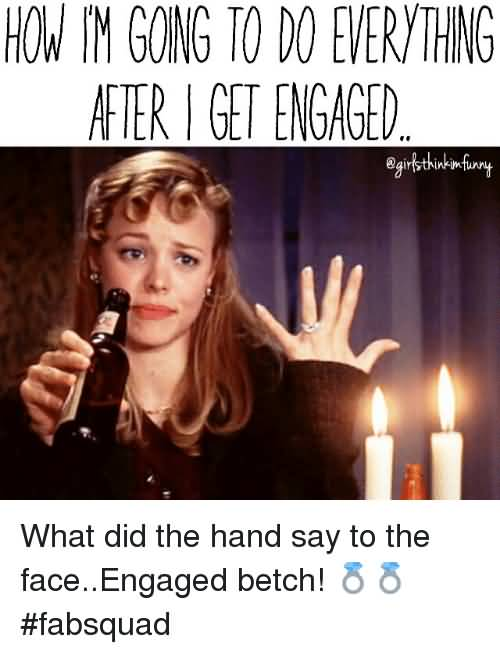How I'm Going To Do Engagement Meme