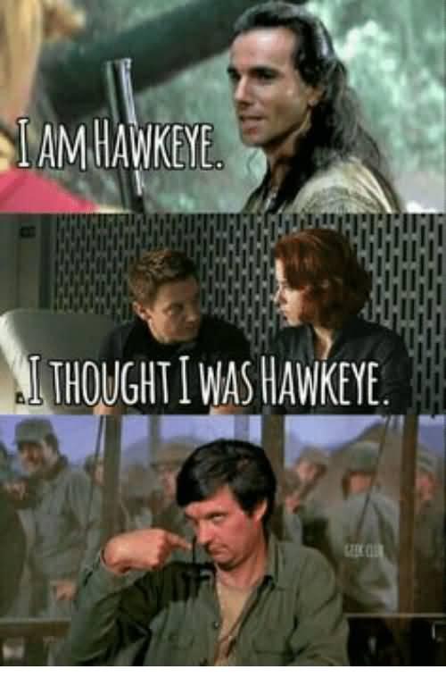 I Am Hawkeye I Hawkeye Meme