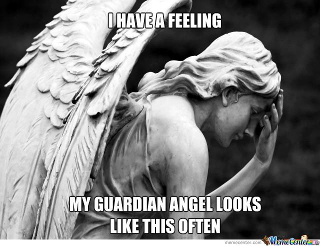 I Have A Feeling Angel Meme