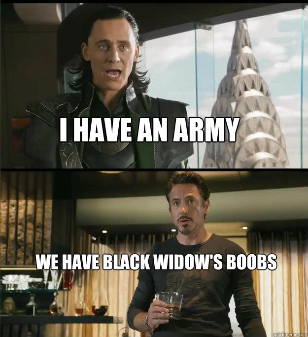 I Have An Army Black Widow Meme