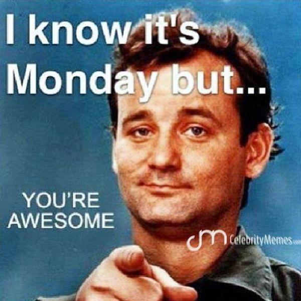 I Know It's Monday But Good Week Meme