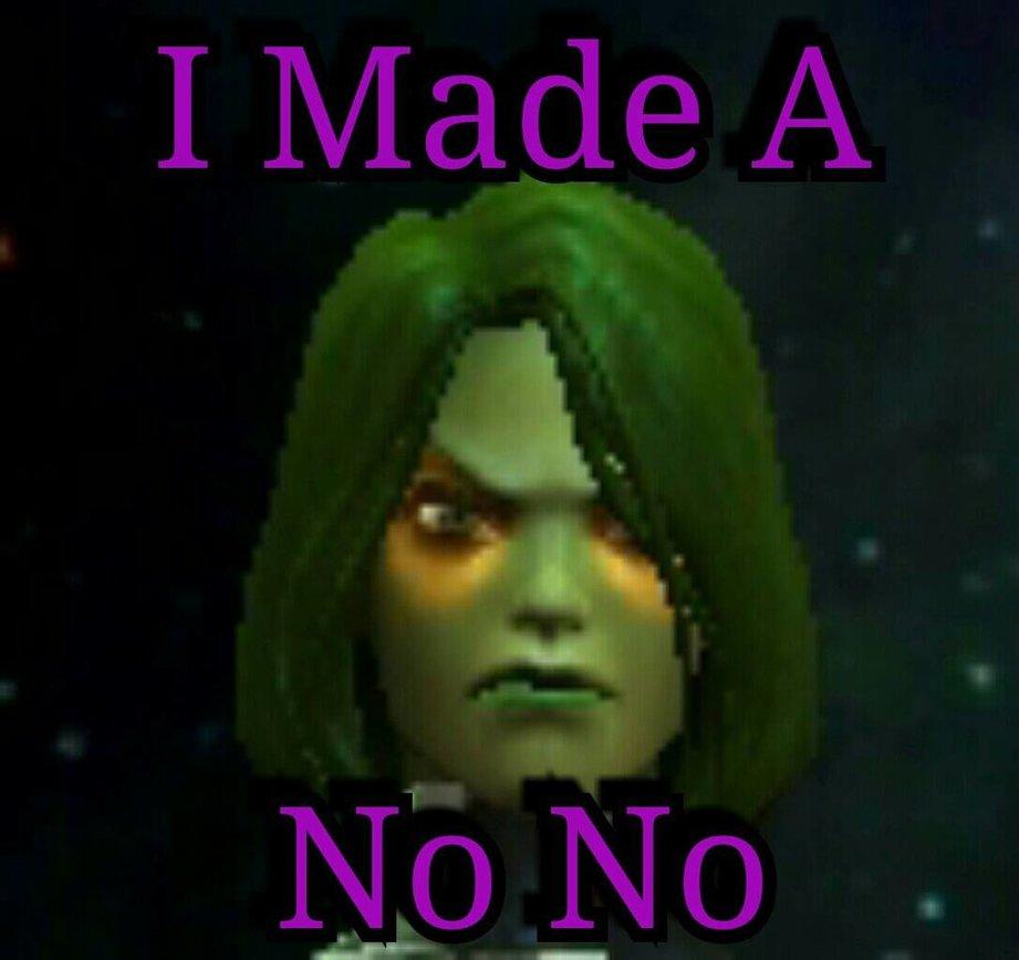 I Made A No No Gamora Meme