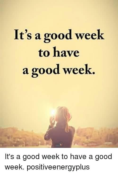 It's A Good Week To Have Good Week Meme