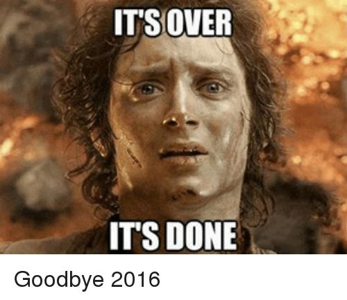 It's Over It's Done Good Bye Meme