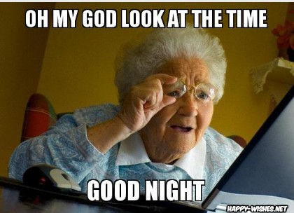 Oh My God Look At The Good Night Meme