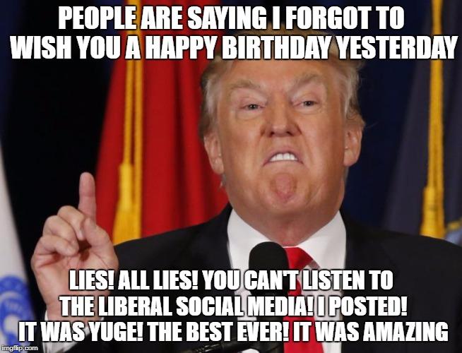 People Are Saying I Forgot Happy Belated Birthday Meme