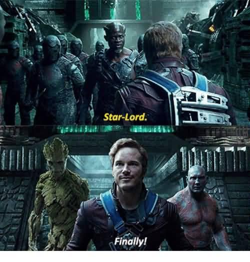 Star Lord. Finally! Star Lord Meme