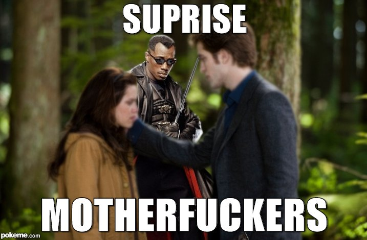 Suprise Motherfuckers Blade Meme