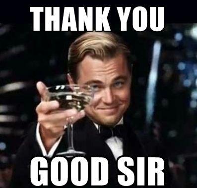 Thank You Good Sir Thank You Meme