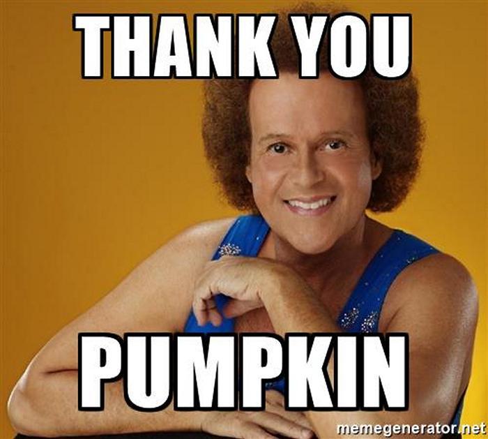 Thank You Pumpkin Thank You Meme