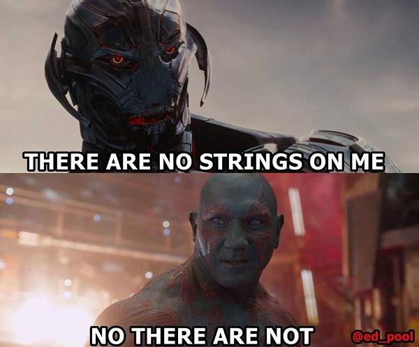 There Are No Strings On Me Drax the Destroyer Meme