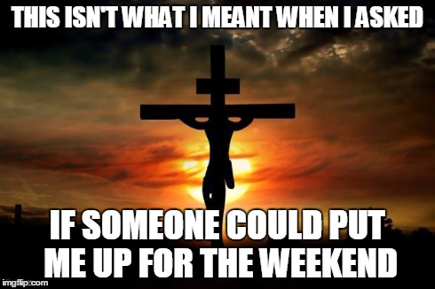 This Isn't What I Meant Good Friday Meme