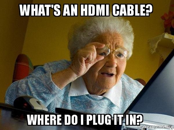 What's An HDMI Cable Cable Meme