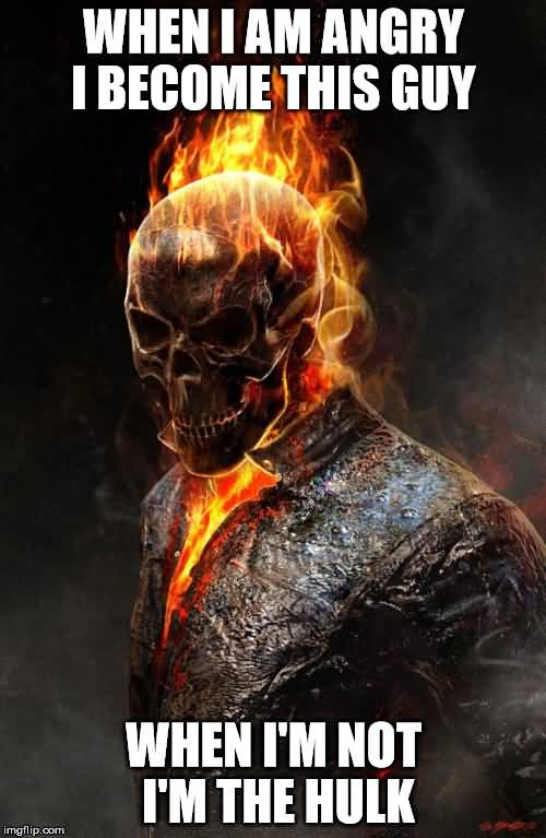 When I Am Angry Ghost Rider Meme