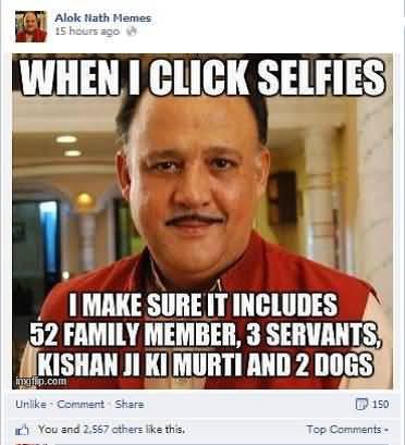 When I Click Selfies Alok Nath Meme