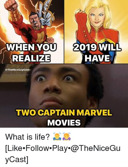 When You Realize 2019 Will Have Captain Marvel Meme