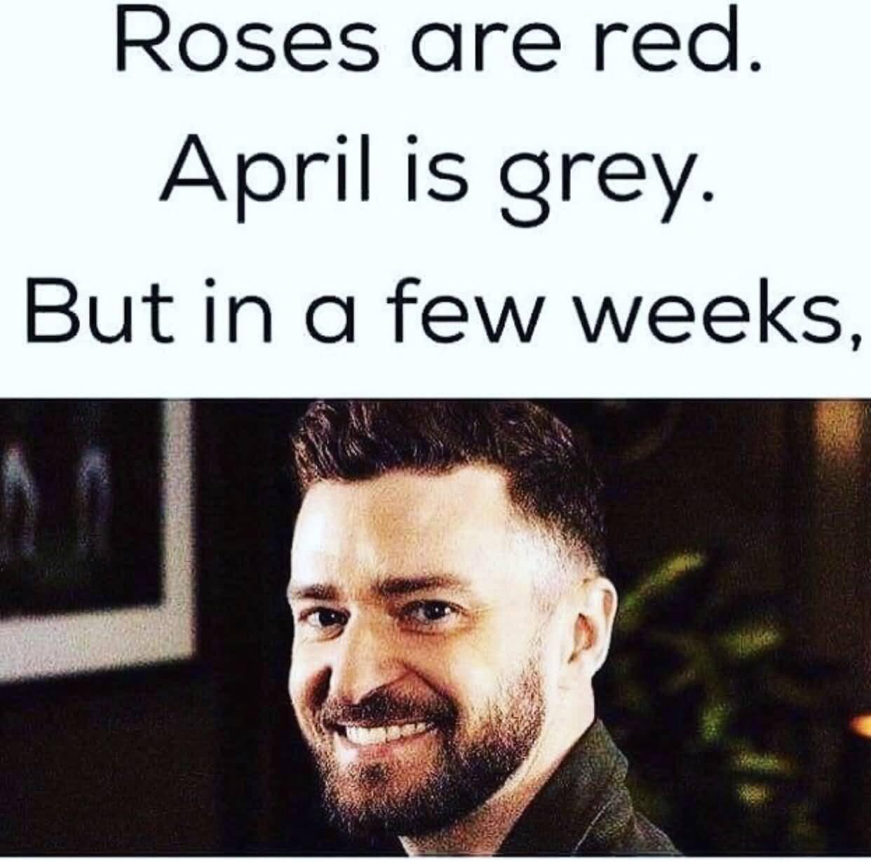 Justin Timberlake Meme Roses Are Red April