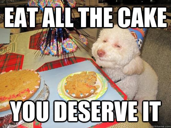 Eat All The Cake Birthday Cake Meme