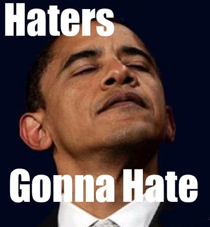 Haters Gonna Hate Barack Obama Meme