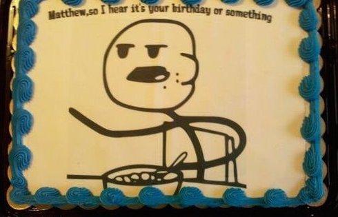 Matthew So I Hear Birthday Cake Meme