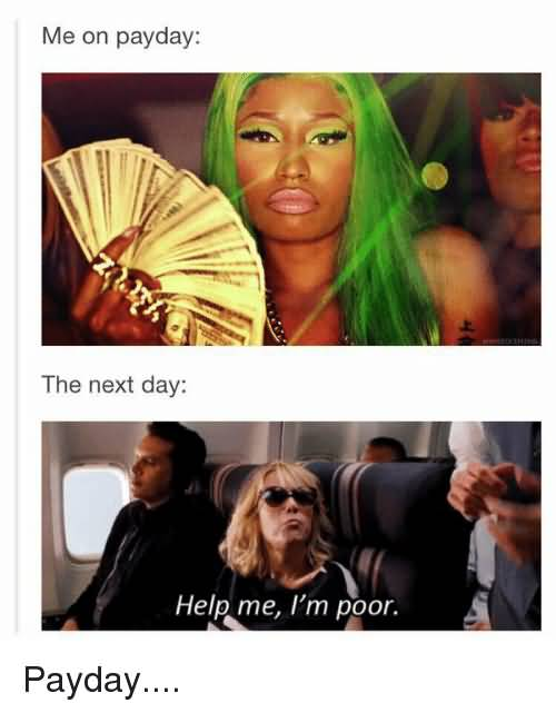 Me On Payday The Payday Meme