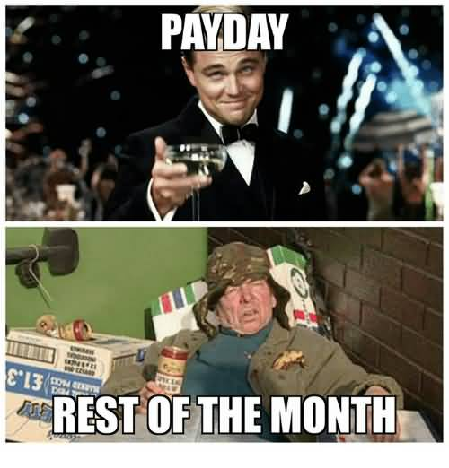 Payday Rest Of The Month Payday Meme