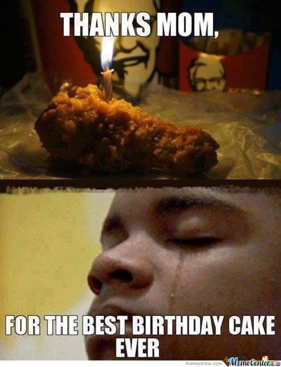 Thanks Mom For The Birthday Cake Meme