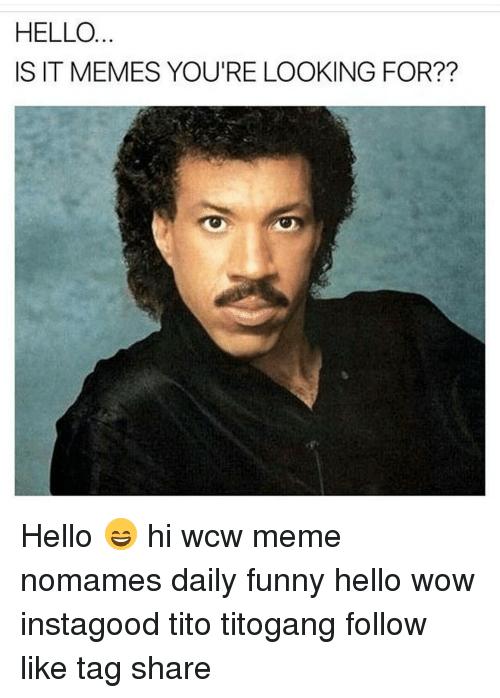 Hello Is It Memes Wcw Meme