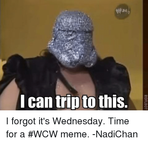 I Can Trip To This Wcw Meme