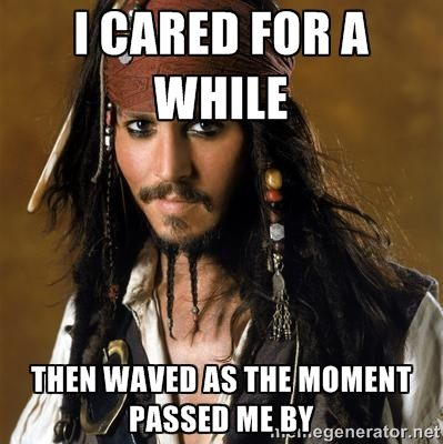 I Cared For A While Captain Jack Sparrow Meme