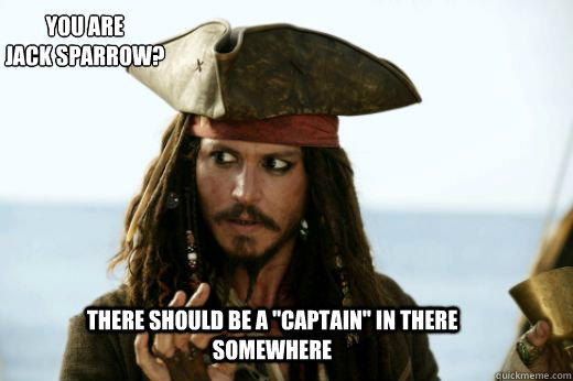 There Should Be A Captain Jack Sparrow Meme
