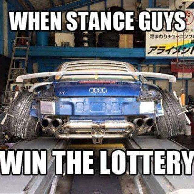 When Stance Guys Win Car Meme