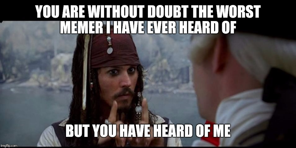 You Are Without Doubt Captain Jack Sparrow Meme
